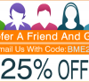 Refer A Friend Discount Code - Bme25