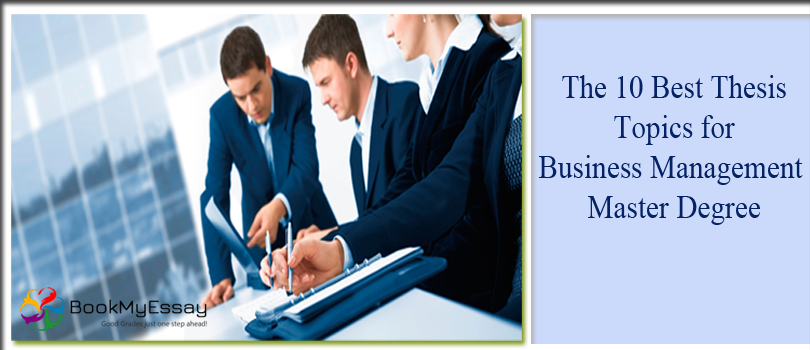 The 10 Best Thesis Topics for Business Management Master
